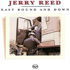 East Bound And Down by Jerry Reed