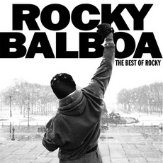 Rocky Balboa: The Best Of Rocky by Various Artists