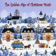 The Golden Age Of Christmas Music mp3 Compilation by Various Artists