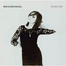 Without Why mp3 Album by Rose Elinor Dougall