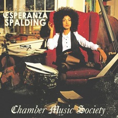 Chamber Music Society mp3 Album by Esperanza Spalding