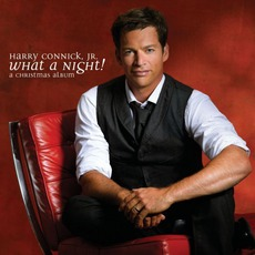 What A Night! A Christmas Album mp3 Album by Harry Connick, Jr.