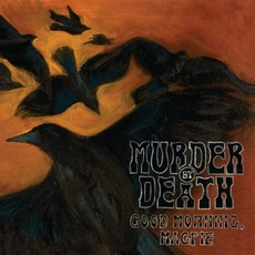 Good Morning, Magpie mp3 Album by Murder By Death
