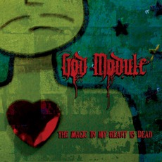 The Magic In My Heart Is Dead mp3 Album by God Module