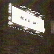Without Why (Demo) mp3 Album by Rose Elinor Dougall