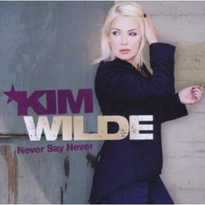 Never Say Never mp3 Album by Kim Wilde