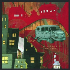 On A Wire by The Get Up Kids