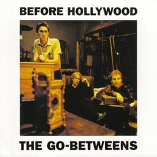 Before Hollywood mp3 Album by The Go-Betweens