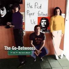 The Go-Betweens: 78 'Til 79: The Lost Album