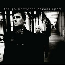 Oceans Apart mp3 Album by The Go-Betweens