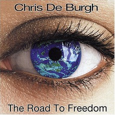 The Road To Freedom mp3 Album by Chris De Burgh