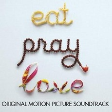 Eat Pray Love mp3 Soundtrack by Various Artists