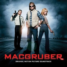 MacGruber: Original Motion Picture Soundtrack mp3 Soundtrack by Various Artists