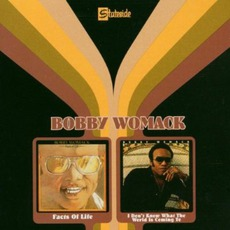 Facts Of Life / I Don't Know What The World Is Coming To by Bobby Womack