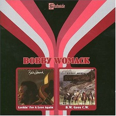 Lookin' For A Love Again / B.W. Goes C.W. by Bobby Womack