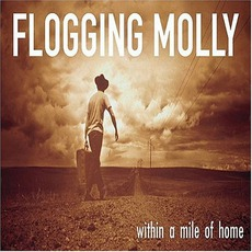 Within A Mile Of Home mp3 Album by Flogging Molly