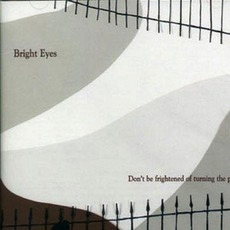 Don't Be Frightened Of Turning The Page mp3 Album by Bright Eyes