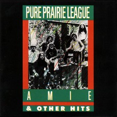 Amie & Other Hits mp3 Artist Compilation by Pure Prairie League