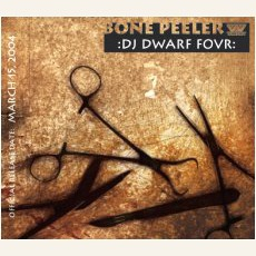 Dj Dwarf Four: Bone Peeler