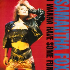 I Wanna Have Some Fun mp3 Album by Samantha Fox