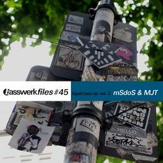 Basswerk Files #045 Liquid Jazz Ep Vol. 2