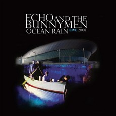 Ocean Rain Live 2008 by Echo & The Bunnymen