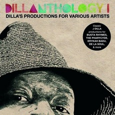 Dillanthology 1: Dilla's Productions For Various Artist