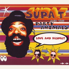 Love And Respect by Supa. T and The Party Animals