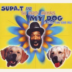 My Dog by Supa. T and The Party Animals