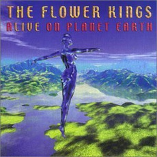 Alive On Planet Earth mp3 Live by The Flower Kings