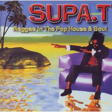 Reggae In The Pop House & Soul by Supa. T and The Party Animals