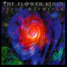 Space Revolver mp3 Album by The Flower Kings