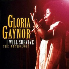 I Will Survive: The Anthology mp3 Artist Compilation by Gloria Gaynor