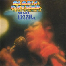 Never Can Say Goodbye (Remastered) mp3 Album by Gloria Gaynor