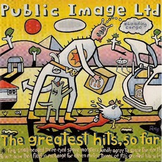 The Greatest Hits, So Far mp3 Artist Compilation by Public Image Ltd.