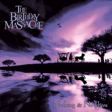 Nothing & Nowhere mp3 Album by The Birthday Massacre