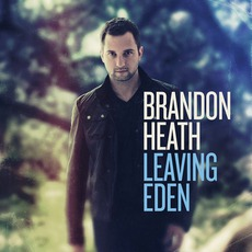 Leaving Eden mp3 Album by Brandon Heath