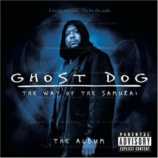 Ghost Dog: The Way Of The Samurai: The Album mp3 Soundtrack by Various Artists
