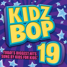 Kidz Bop 19 (Deluxe Edition) mp3 Album by Kidz Bop