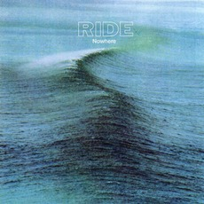 Nowhere (Remastered) by Ride