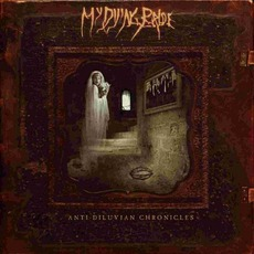 Anti-Diluvian Chronicles by My Dying Bride