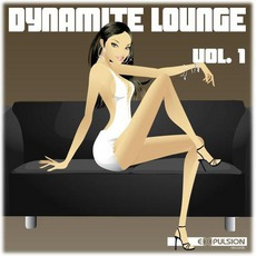 Dynamite Lounge, Volume 1: Sexy Chill Out Tunes