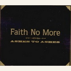 Ashes To Ashes: Black On Gold by Faith No More
