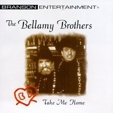 Take Me Home mp3 Album by The Bellamy Brothers