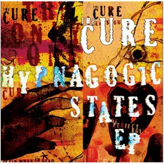 Hypnagogic States EP by The Cure