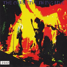 Five Swing Live by The Cure