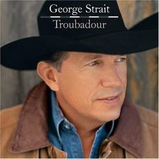 Troubadour mp3 Album by George Strait