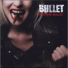 Bite The Bullet mp3 Album by Bullet (SWE)