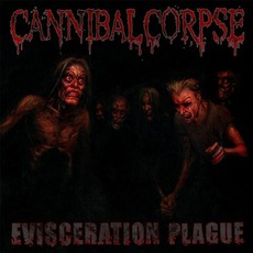 Evisceration Plague mp3 Album by Cannibal Corpse