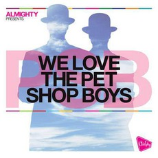 Almighty Presents: We Love The Pet Shop Boys